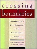 Crossing Boundaries: Collaboration, Coordination, and the Redefinition of Resources (Hardcover)