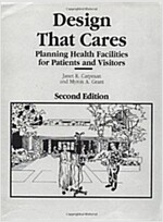 Design That Cares: Planning Health Facilities for Patients and Visitors (Paperback, 2, Revised)