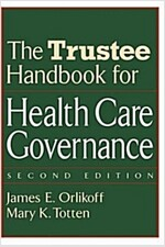 The Trustee Handbook for Health Care Governance (Hardcover, 2, Revised)