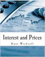 Interest and Prices: A Study of the Causes Regulating the Value of Money (Paperback)