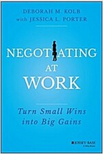Negotiating at Work: Turn Small Wins Into Big Gains (Hardcover)