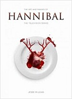 The Art and Making of Hannibal : The Television Series (Paperback)