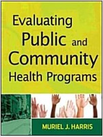Evaluating Public and Community Health Programs (Paperback)