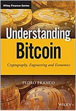 Understanding Bitcoin: Cryptography, Engineering and Economics (Hardcover)