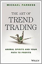 The Art of Trend Trading: Animal Spirits and Your Path to Profits (Hardcover)
