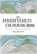 The Mindfulness Colouring Book : Anti-Stress Art Therapy for Busy People (Paperback, Main Market Ed.)
