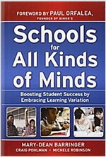 Schools for All Kinds of Minds : Boosting Student Success by Embracing Learning Variation (Hardcover)