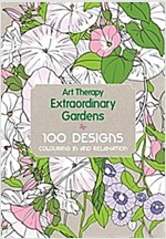 Art Therapy: Extraordinary Gardens (Hardcover)