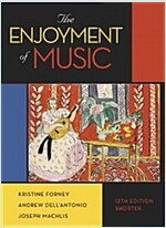 The Enjoyment of Music (Paperback, 12, Shorter Twelfth)