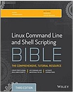 Linux Command Line and Shell Scripting Bible (Paperback, 3, Revised)