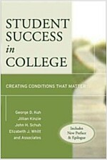 Student Success in College : Creating Conditions That Matter (Includes New Preface and Epilogue) (Paperback)