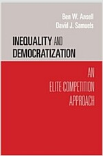 Inequality and Democratization : An Elite-Competition Approach (Paperback)