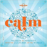 Calm (Mini Edition): Secrets to Serenity from the Cultures of the World (Hardcover)