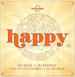 Happy (Mini Edition): Secrets to Happiness from the Cultures of the World (Hardcover)