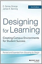 Designing for Learning: Creating Campus Environments for Student Success (Hardcover, 2, Revised)