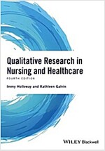 Qualitative Research in Nursing and Healthcare (Paperback, 4)