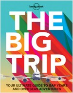 The Big Trip: Your Ultimate Guide to Gap Years and Overseas Adventures (Paperback, 3, Revised)
