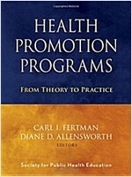 Health Promotion Programs : From Theory to Practice (Paperback)