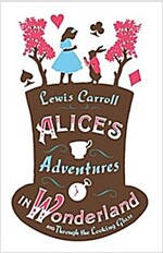 Alice's Adventures in Wonderland, and Through the Looking Glass (Paperback)