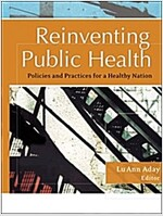 Reinventing Public Health: Policies and Practices for a Healthy Nation (Paperback)