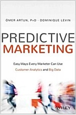 Predictive Marketing: Easy Ways Every Marketer Can Use Customer Analytics and Big Data (Hardcover)