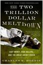 [중고] The Two Trillion Dollar Meltdown: Easy Money, High Rollers, and the Great Credit Crash (Paperback, Revised, Update)