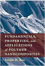Fundamentals, Properties, and Applications of Polymer Nanocomposites (Hardcover)