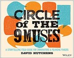 Circle of the 9 Muses: A Storytelling Field Guide for Innovators and Meaning Makers (Paperback)