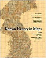 Korean History in Maps : From Prehistory to the Twenty-First Century (Hardcover)