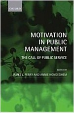 Motivation in Public Management : The Call of Public Service (Hardcover)