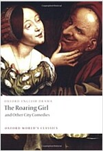 The Roaring Girl and Other City Comedies (Paperback)