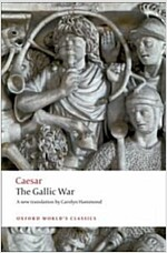 The Gallic War : Seven Commentaries on the Gallic War with an Eighth Commentary by Aulus Hirtius (Paperback)