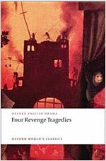 Four Revenge Tragedies : (The Spanish Tragedy, the Revenger's Tragedy, the Revenge of Bussy D'ambois, and the Atheist's Tragedy) (Paperback)