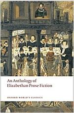 An Anthology of Elizabethan Prose Fiction (Paperback)