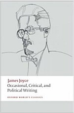 Occasional, Critical, and Political Writing (Paperback)