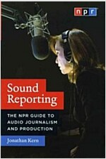 Sound Reporting: The NPR Guide to Audio Journalism and Production (Paperback)