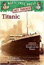 Titanic: A Nonfiction Companion to Magic Tree House #17: Tonight on the Titanic (Paperback)