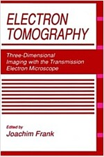 Electron Tomography: Three-Dimensional Imaging with the Transmission Electron Microscope (Hardcover)