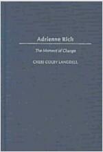Adrienne Rich: The Moment of Change (Hardcover)