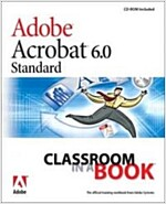 Adobe Acrobat 6.0 Standard Classroom in a Book (Paperback)