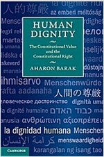Human Dignity : The Constitutional Value and the Constitutional Right (Paperback)