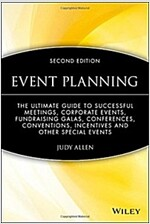 Event Planning : The Ultimate Guide to Successful Meetings, Corporate Events, Fundraising Galas, Conferences, Conventions, Incentives and Other Specia (Hardcover, 2 Rev ed)