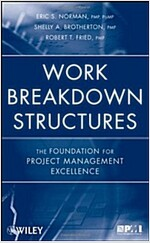 Work Breakdown Structures : The Foundation for Project Management Excellence (Hardcover)