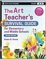 The Art Teacher's Survival Guide for Elementary and Middle Schools (Paperback, 2nd Edition)