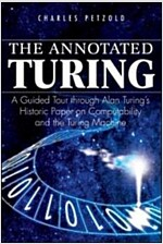 The Annotated Turing : A Guided Tour Through Alan Turing's Historic Paper on Computability and the Turing Machine (Paperback)