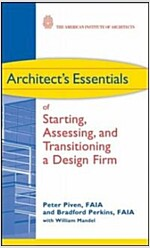 Architect's Essentials of Starting, Assessing and Transitioning a Design Firm (Hardcover)