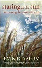 Staring at the Sun : Overcoming the Terror of Death (Paperback)
