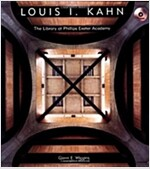 Louis I. Kahn: The Library at Phillips Exeter Academy [With *] (Hardcover)