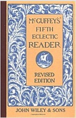 McGuffey's Fifth Eclectic Reader (Hardcover, REV)