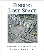 Finding Lost Space: Theories of Urban Design (Paperback)